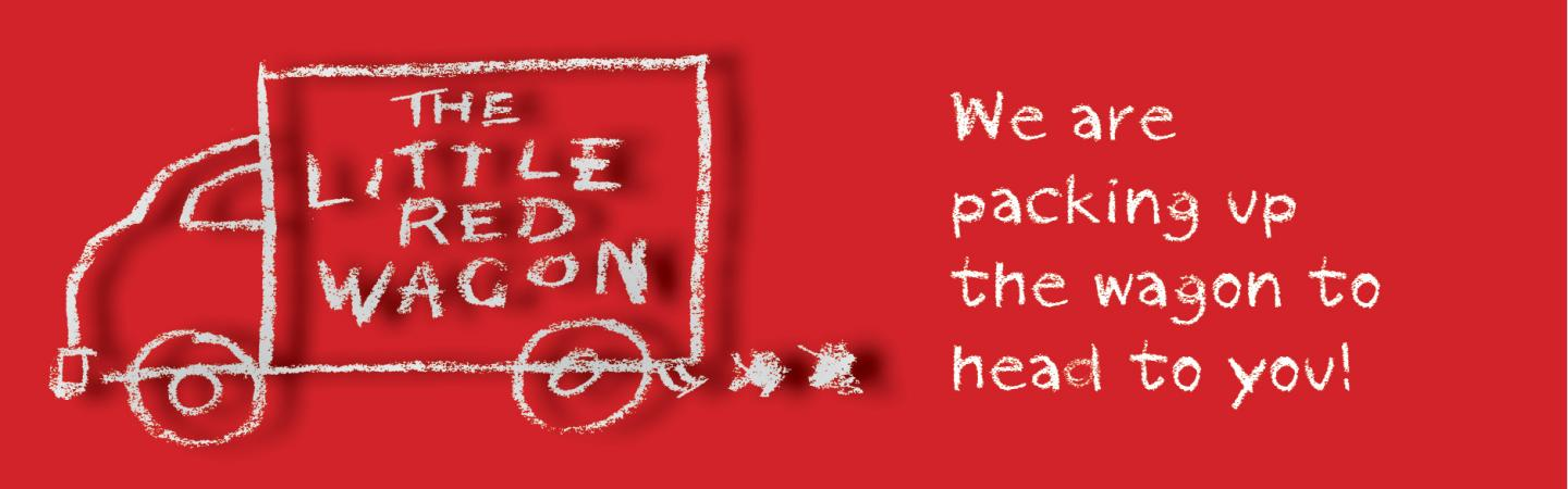 Little Red Wagon Logo on Red Background- We are Packing Up the Wagon and Coming to You