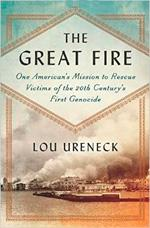The Great Fire, One American's Mission to Rescue Victims of the 20th Century's First Genocide