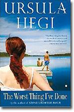 Ursula Hegi - The Worst Thing I've Done book cover