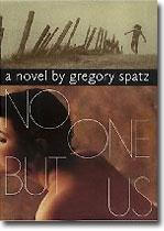 Gregory Spatz: No One But Us book cover
