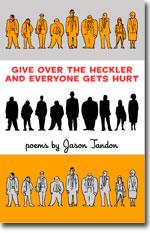Jason Tandon: Give Over the Heckler and Everyone Gets Hurt book cover