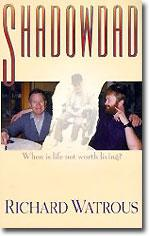 Richard Watrous: Shadowdad: When Life is Not Worth Living book cover